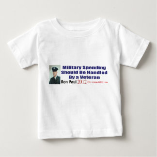 Military Spending Should Be Handled By A Veteran Baby T-Shirt