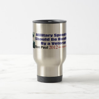 Military Spending Should Be Handled By A Veteran 15 Oz Stainless Steel Travel Mug