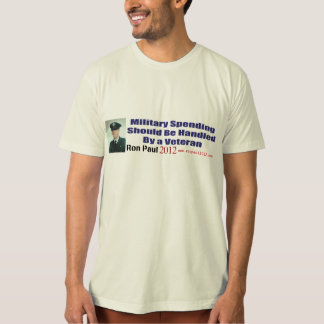Military Spending Should Be Handled By A Veteran T-Shirt