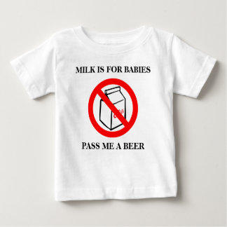 Milk is for babies baby T-Shirt