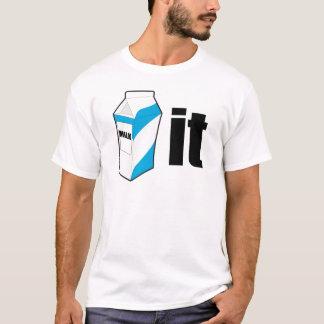 Milk It T-Shirt
