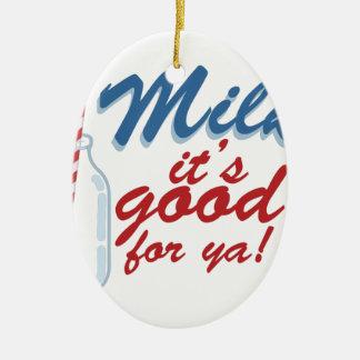 Milk Its Good Ceramic Ornament