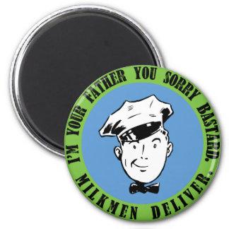 Milkmen deliver 2 inch round magnet