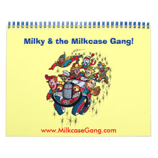 Milky & the Milkcase Gang! 2009 Calendar