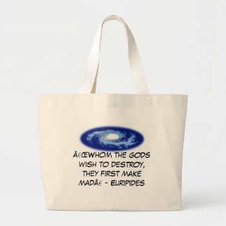 "milky way, ""Whom the gods wish to destroy, they fi Large Tote Bag"