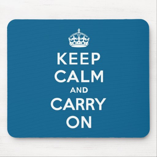 Millenium Blue Keep Calm and Carry On Mouse Pads