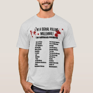 Millennials Are Killing Everything, Funny Politics T-Shirt