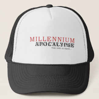 Millennium Apocalypse The End Is Here... Trucker Hat