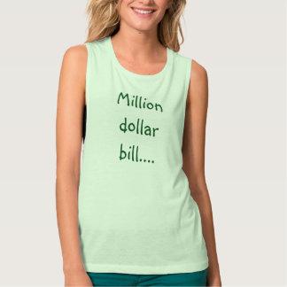 Million dollar bill... tank top