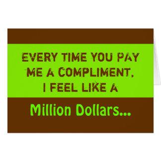 Million Dollar Compliment ~ Card