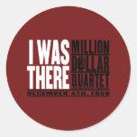"Million Dollar Quartet ""I Was There"" Classic Round Sticker"