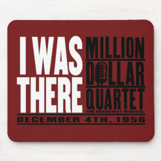 "Million Dollar Quartet ""I Was There"" Mouse Pad"