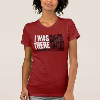 "Million Dollar Quartet ""I Was There"" T-Shirt"