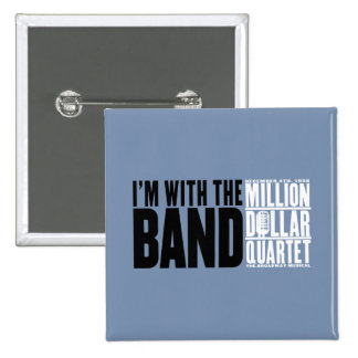 "Million Dollar Quartet ""I'm With the Band"" Pinback Button"