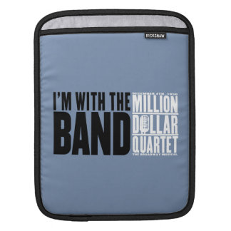 "Million Dollar Quartet ""I'm With the Band"" Sleeve For iPads"