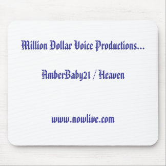 Million Dollar Voice Productions...AmberBaby21 ... Mouse Pad