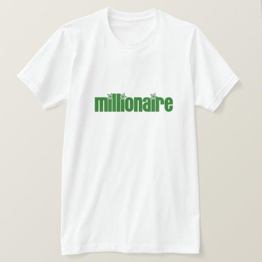 Millionaire-4 T-Shirt