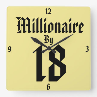 Millionaire by 18 clock