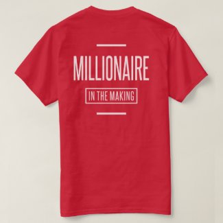 Millionaire in The Making Motivational Entrepreneu T-Shirt