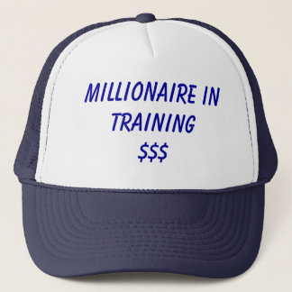 Millionaire in Training$$$ Trucker Hat