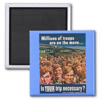 Millions of Troops are on the Move 2 Inch Square Magnet