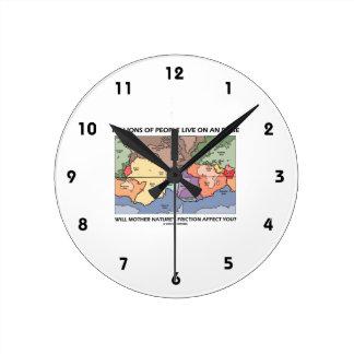Millions People Live On An Edge Plate Tectonics Round Wall Clocks