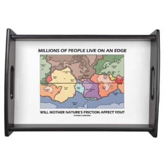 Millions People Live On An Edge Plate Tectonics Serving Trays
