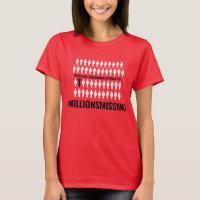 #MillionsMissing Women's T-Shirt