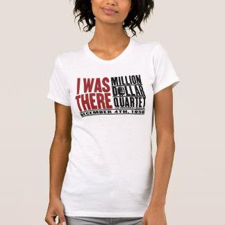 """Millón de cuartetos del dólar """"estaba allí """" camisetas"""