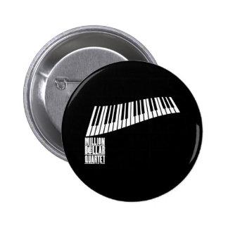 Millón de pianos del cuarteto del dólar - blanco pin redondo 5 cm