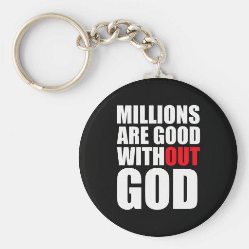 Millones son buenos sin dios llaveros