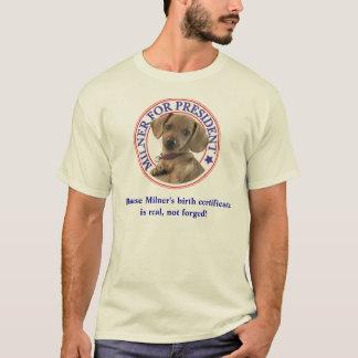 Milner For President Real Birth Certificate T-Shirt