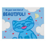 Milo Blue Cat Be Your Own Kind Of Beautiful Poster