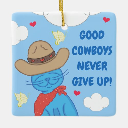 Milo Blue Cat Cowboy Never Give Up Ceramic Ornament