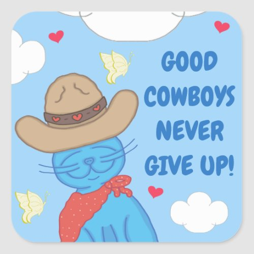 Milo Blue Cat Cowboy Never Give Up Square Sticker