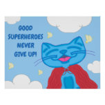 "Milo Blue Cat ""Good Superheroes Never Give Up!"" #2 Poster"