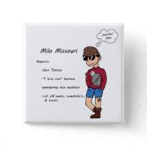 Milo Missouri character Button
