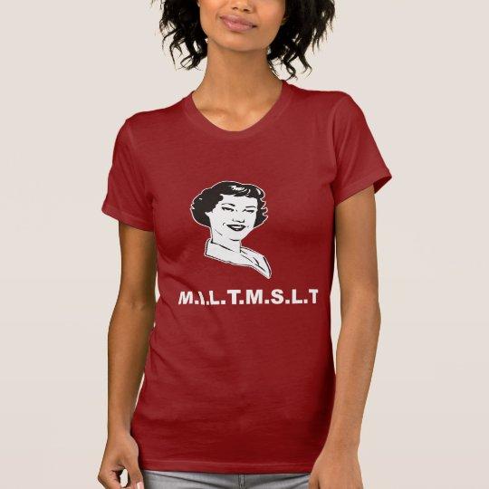 MILTMSLT (mom i'd like to make sweet love to) T-Shirt