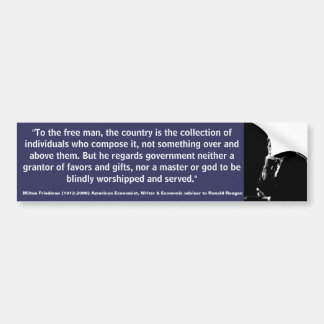 MILTON FRIEDMAN Country is the collection of Bumper Sticker