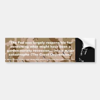MILTON FRIEDMAN FED era respbl para la depresión Etiqueta De Parachoque
