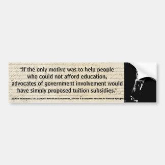 MILTON FRIEDMAN Govrnmt Motive in Public Education Bumper Sticker
