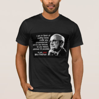 Milton Friedman on taxes T-Shirt
