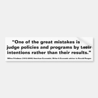 MILTON FRIEDMAN One of Great Mistakes to Judge Bumper Sticker