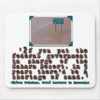 Milton Friedman Quote: Government Efficiency Mouse Pad