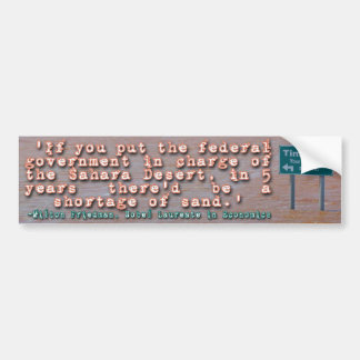 Milton Friedman Quote on Government Efficiency Bumper Sticker