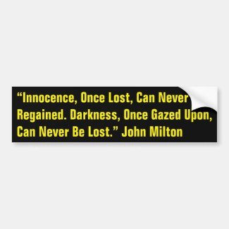Milton on Darkness and Innocence Bumper Sticker