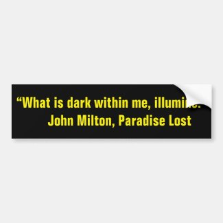 Milton on the Darkness within One Bumper Sticker
