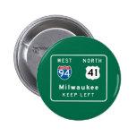 Milwaukee, señal de tráfico de los WI Pin Redondo De 2 Pulgadas