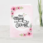 "Mimi Birthday - Best Mimi  in the World w/Flowers Card<br><div class=""desc"">Wish your Mimi happy birthday with this unique brush script typography design featuring the message, &quot;To the Best Mimi in the World.&quot; Design is accented with beautiful pink watercolor flowers on blurred pink background. Inside has this placeholder text but can be customized with your message: There is no other Mimi...</div>"