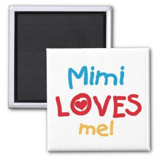 Mimi me ama las camisetas y los regalos imán de frigorifico